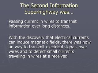 The Second Information Superhighway was…