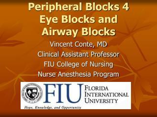 Peripheral Blocks 4 Eye Blocks and  Airway Blocks
