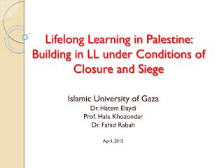 Lifelong Learning in Palestine: Building in LL under Conditions  o f Closure and Siege