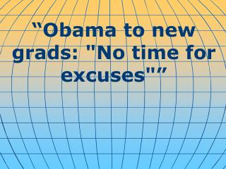 """Obama to new grads: ""No time for excuses"""""