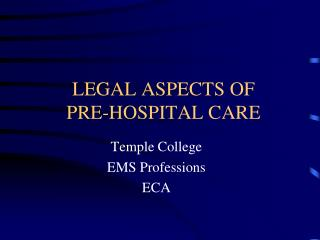 LEGAL ASPECTS OF  PRE-HOSPITAL CARE