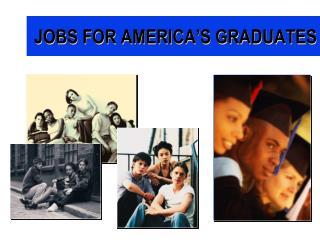 JOBS FOR AMERICA S GRADUATES