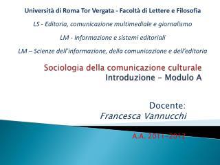 Sociologia della comunicazione culturale Introduzione - Modulo A