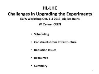 HL-LHC  Challenges in Upgrading the Experiments ECFA Workshop Oct. 1-3 2013, Aix-les- Bains
