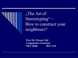 """""""The Art of  Stereotyping"""" – How to construct your neighbours?"""