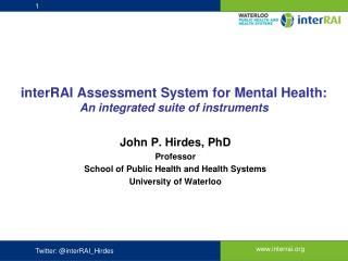 interRAI Assessment System for Mental Health: An integrated suite of instruments