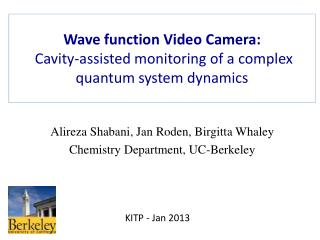 Wave function  V ideo  C amera:  Cavity-assisted monitoring  of a complex  quantum system dynamics