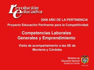 Visita de acompañamiento a las SE de Montería y Córdoba