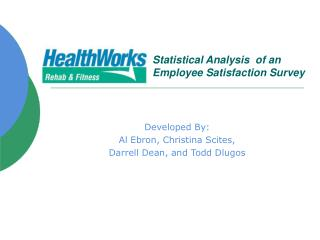 Statistical Analysis  of an Employee Satisfaction Survey