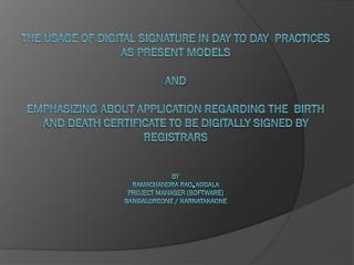 The usage of digital signature in day to day  practices as  present models  in  Karnataka