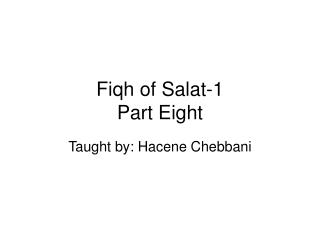 Fiqh of Salat-1 Part Eight