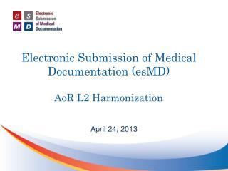Electronic Submission of Medical Documentation (esMD) AoR L2 Harmonization