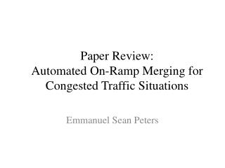 Paper Review: Automated On-Ramp Merging for Congested Traffic Situations