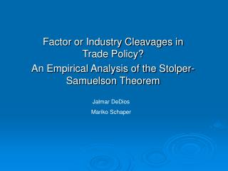 Factor or Industry Cleavages in Trade Policy?