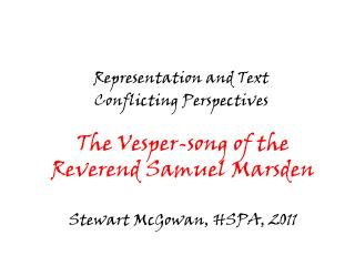 The Vesper-song of the Reverend Samuel Marsden Stewart McGowan, HSPA, 2011