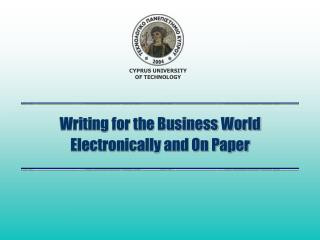 Writing for the Business World Electronically and On Paper