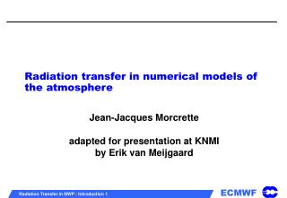Radiation transfer in numerical models of the atmosphere