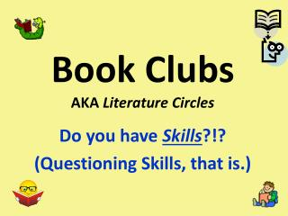 Book Clubs AKA  Literature Circles