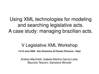 V Legislative XML Workshop 14-16 June 2006 - San Domenico di Fiesole (Florence - Italy)