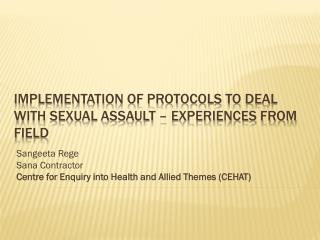 Implementation of protocols to deal with sexual assault – experiences from field