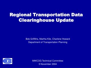 Regional Transportation Data Clearinghouse Update