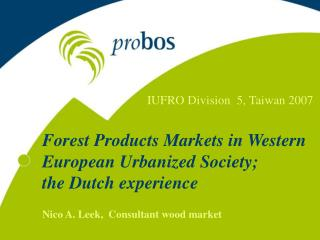 Forest Products Markets in Western European Urbanized Society; the Dutch experience