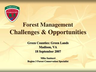 Forest Management Challenges & Opportunities