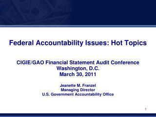 Federal Accountability Issues: Hot Topics