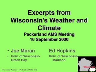 Excerpts from Wisconsin's Weather and Climate Packerland AMS Meeting 16 September 2000