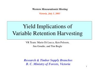 Yield Implications of  Variable Retention Harvesting