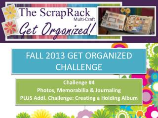FALL 2013 GET ORGANIZED CHALLENGE