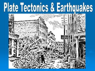 Plate Tectonics & Earthquakes