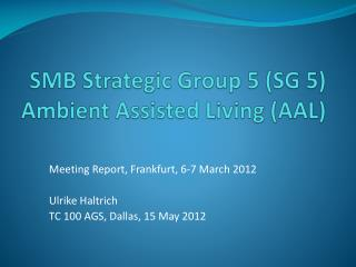 SMB Strategic Group 5 (SG 5) Ambient Assisted  Living (AAL)