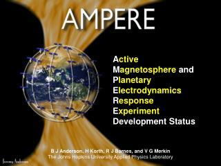 A ctive M agnetosphere  and P lanetary  E lectrodynamics  R esponse E xperiment