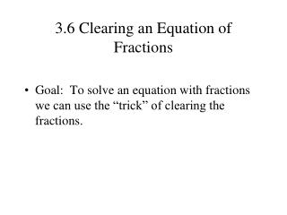 3.6 Clearing an Equation of Fractions