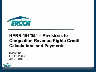 NPRR 484/554 – Revisions to Congestion Revenue Rights Credit Calculations and Payments Market Call