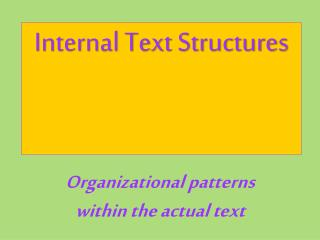 Organizational patterns within the actual text