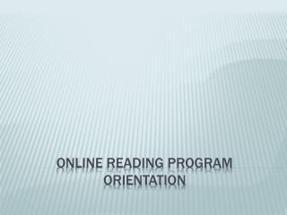 ONLINE READING PROGRAM ORIENTATION