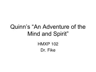 """Quinn's """"An Adventure of the Mind and Spirit"""""""