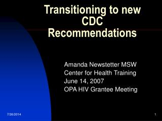 Transitioning to new CDC Recommendations