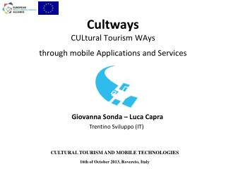 Cultways  CULtural Tourism WAys  through mobile Applications and Services