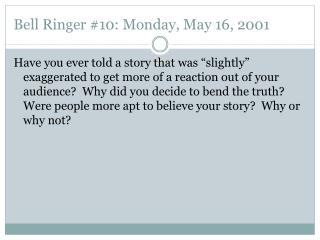 Bell Ringer #10: Monday, May 16, 2001