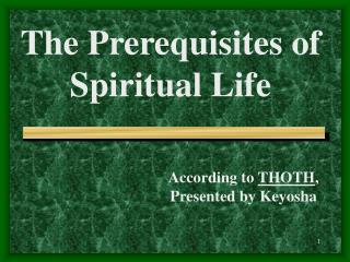 The Prerequisites of  Spiritual Life