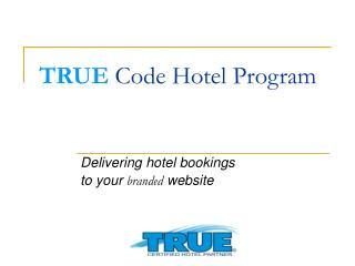 TRUE Code Hotel Program
