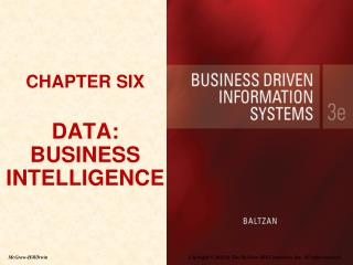 CHAPTER SIX DATA: BUSINESS INTELLIGENCE