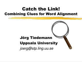 Catch the Link!  Combining Clues for Word Alignment