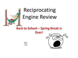 Reciprocating Engine Review