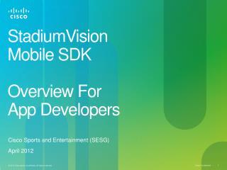 StadiumVision Mobile SDK Overview For  App Developers