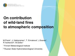 On contribution  of wild-land fires  to atmospheric composition