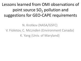 N.  Krotkov  (NASA/GSFC) V.  Fioletov , C.  McLinden  (Environment Canada)